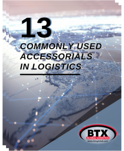 2020 BTX 13 Most Commonly Used Accessorials in Logistics